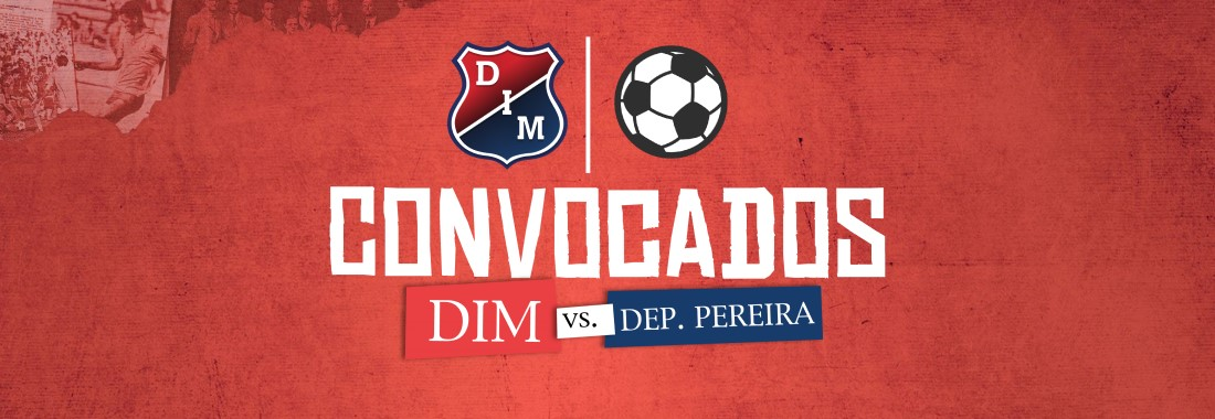 Convocados   DIM vs. Dep. Pereira