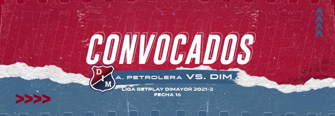 Convocados | A. Petrolera vs. DIM - Fecha 16